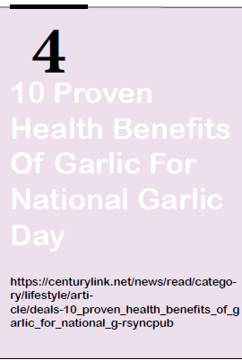 10 proven health benefitrs of garlic for national garlic day